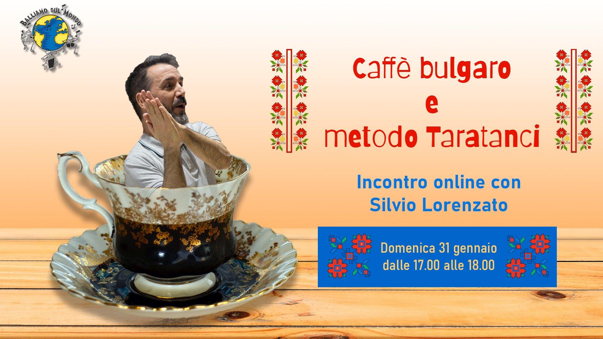 https://www.balliamosulmondo.net/stages/caffe-bulgaro-e-metodo-taratanci/